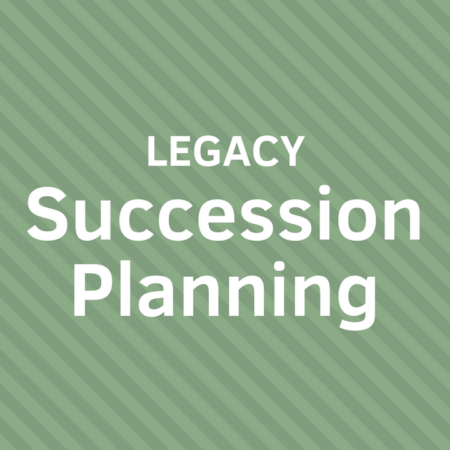 Legacy Succession Planning